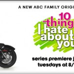 "ABC Family New Series: ""10 Things I Hate About You"""